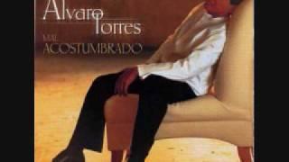 Alvaro Torres,Mal acostumbrado