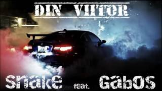 SNAKE - DIN VIITOR (feat. GABOS)