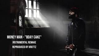Money Man - Bday Cake [Instrumental Remake] (Reproduced by Kruttz) *BEST REMAKE*