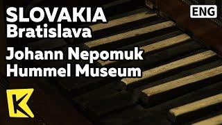 【K】Slovakia Travel-Bratislava[슬로바키아 여행-브라티슬라바]후멜 박물관/Johann Nepomuk Hummel Museum/Music/Pianist