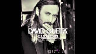 David Guetta - Dangerous (FrenkyZ bootleg Remix)