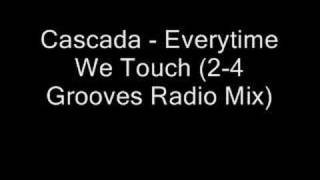 Cascada - Everytime We Touch (2-4 Grooves Radio Mix)