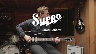 Supro Hampton Electric Guitar with Jared Scharff