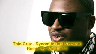 Taio Cruz - Dynamite Int'l Version Remix By WardenTV
