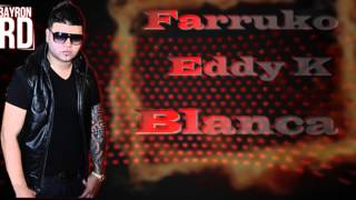Blanca - Farruko Ft Eddy K (Original)  (HD) 1080P
