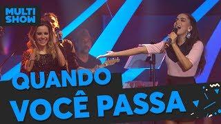 Quando Você Passa | Anitta + Sandy | Música Boa Ao Vivo | Música Multishow