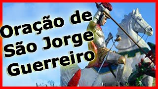 Oração de São Jorge Guerreiro (original) | Curta e Poderosa