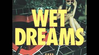 Saya - Wet Dreams (Official Audio)
