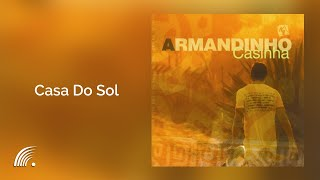 Armandinho - Casa Do Sol - Álbum Casinha (Oficial)