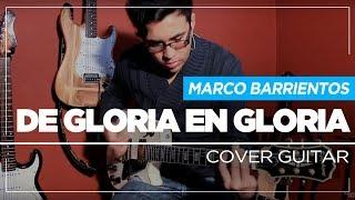 De Gloria En Gloria - Marco Barrientos | Cover Por Sebastian Mora