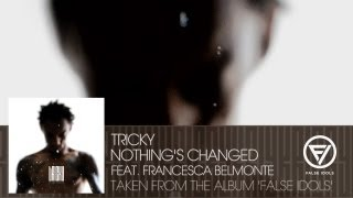 Tricky - 'Nothing's Changed' feat. Francesca Belmonte