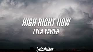 High Right Now - Tyla Yaweh (Lyric Video)