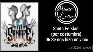 Santa Fe Klan - por costumbre - 06. Se nos hizo un vicio (letra)