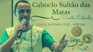 Ponto de Caboclo : Caboclo Sultão das Matas - Sandro Luiz Umbanda