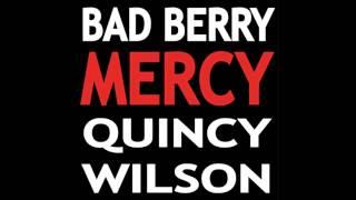 Bad Berry & Quincy Wilson - Mercy