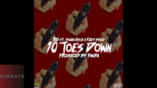 RG ft. Young Rich, Riley Blood - Ten Toes Down [Prod. By Paupa] [New 2017]