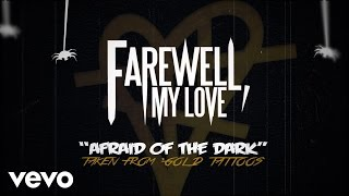 Farewell,  My Love - Afraid Of The Dark (Lyric)