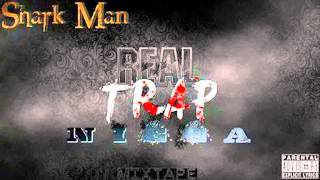 SHARK-MAN Bizznes Mwen ( REAL TRAP NIGGAZ MixTape 2015 )