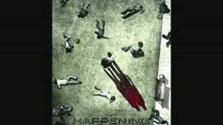 The Happening -- Be With You