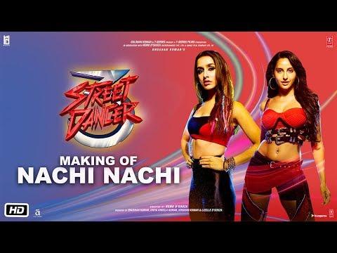 Nachi Nachi Making| Street Dancer 3D | Varun D,Shraddha K,Nora F| Neeti M,Dhvani B,Millind G