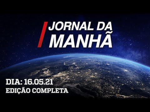 Jornal da Manhã - 16/05/21