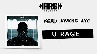 Keku X AWKNG X AYC - U Rage (Original Mix)