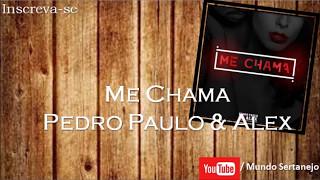 Me Chama - Pedro Paulo & Alex (PPA)