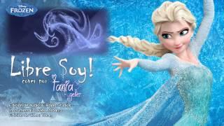 Frozen - Libre Soy - Let it go - Español Latino - Tania Geller