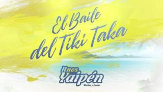 Hnos. Yaipén - El baile del Tiki Taka (audio)