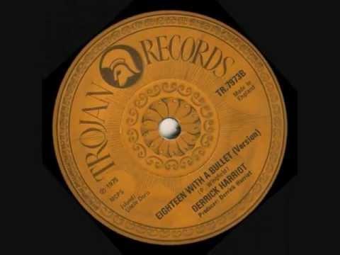derrick-harriott-eighteen-with-a-bullet-version-trojan-1975-jahharvey76