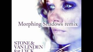 Stone & van Linden feat. Lyck - Into the light (Morphing Shadows radio remix ).avi