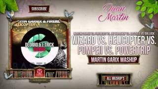 Wizard vs. Helicopter vs. Pompeii vs. Powertrip (Martin Garrix Mashup)