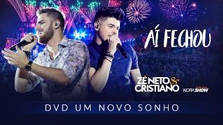 Zé Neto e Cristiano - AÍ FECHOU - DVD Um Novo Sonho