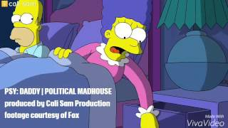 THE SIMPSONS ft. PSY (Daddy) | The Debateful Eight | Political Madhouse