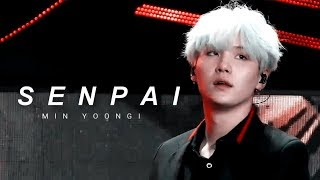 senpai — min yoongi