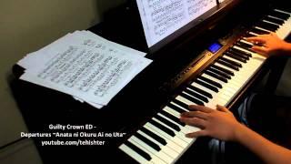 Guilty Crown ED - Departures ~Anata ni Okuru Ai no Uta~ (Piano Transcription)