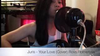 Juris - Your Love (Cover) Rovs Romerosa