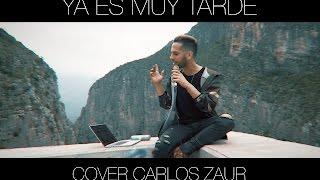 Yuridia - Ya es muy tarde | Cover | Carlos Zaur