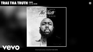 Trae tha Truth - FrFr (Audio) ft. Lil Durk