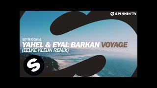 Yahel & Eyal Barkan - Voyage (Eelke Kleijn Remix) [OUT NOW]