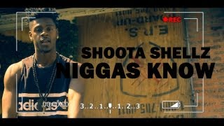 ShootaShellz - Niggas Know (Official Video)