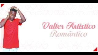 Valter artistico -  Romântico (LYric)