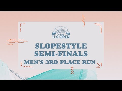2018 Burton U·S·Open Men?s Slopestyle Semi-Finals ? 3rd Place Run