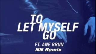 The Avener - To Let Myself Go ft. Ane Brun (NN Remix)