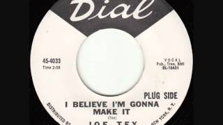 Joe Tex - I Believe I'm Gonna Make It