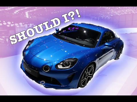 AM I BUYING THE ALPINE A110?!!