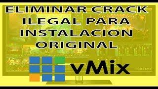 ELIMINAR ARCHIVOS CRACKEADOS PARA INSTALAR LICENCIA DE VMIX ORIGINAL