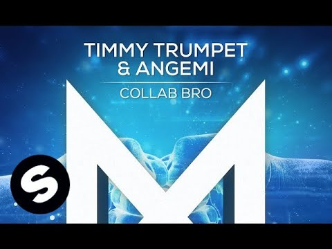 Timmy Trumpet & ANGEMI - Collab Bro