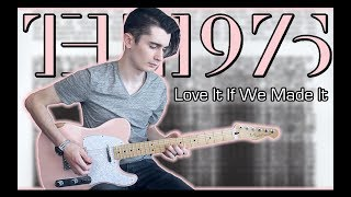 The 1975 - Love It If We Made It (Guitar & Bass Cover w/ Tabs) width=
