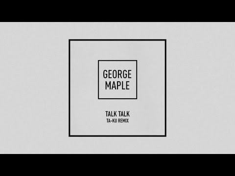 george-maple-talk-talk-ta-ku-remix-george-maple
